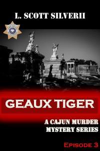 Geaux Tiger - Episode 3